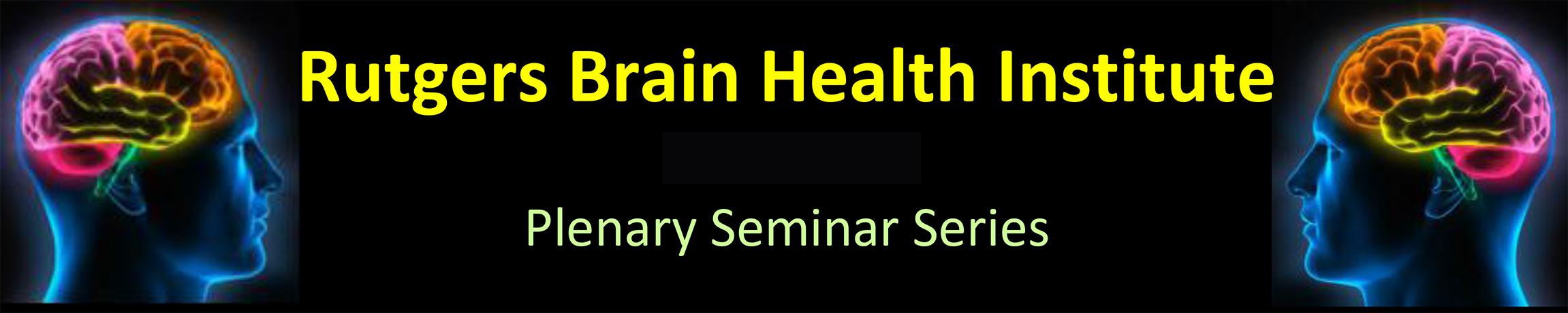 "<a href=""https://brainhealthinstitute.rutgers.edu/wp-content/uploads/2016/08/Seminar-Schdeule-Flyer.pdf"" target=""_blank""></a>"